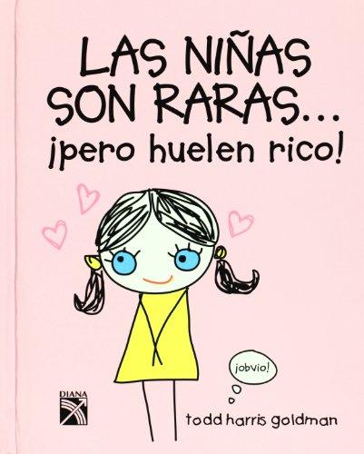 9786078000272: Las ninas son raras pero huelen rico/ Girls Are Weird but they Smell Good