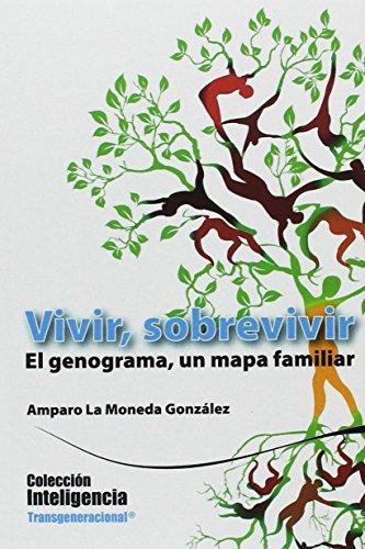 9786078002023: VIVIR, SOBREVIVIR: EL GENOGRAMA, UN MAPA FAMILIAR