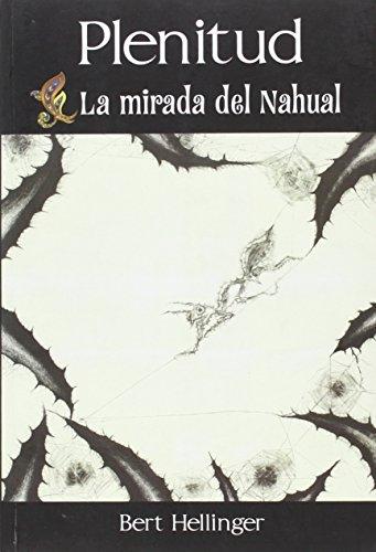 Plenitud: la mirada del Nahual (Paperback)
