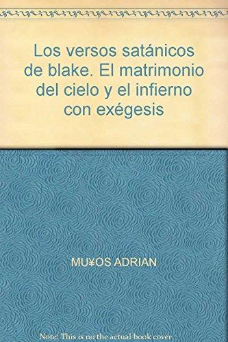 Los versos satánicos de blake. El matrimonio: MU?OZ, ADRIAN