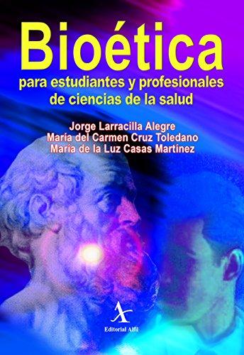 9786078045938: Bioética para estudiantes y profesionales de ciencias de la salud