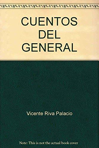 CUENTOS DEL GENERAL: Palacio, Vicente Riva