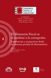 9786078127993: MINISTERIO FISCAL EN EL COMBATE A LA CORRUPCION, EL. EXPERIENCIAS Y PERSPECTIVAS DESDE LOS SISTEMAS PENALES DE IBEROAMERICA