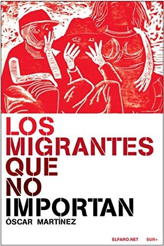 9786078147090: Migrantes que no importan, Los