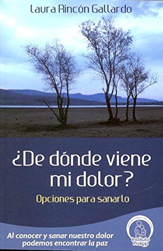 9786078200009: DE DONDE VIENE MI DOLOR?: OPCIONES PARA SANARLO