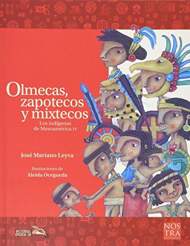 9786078237166: OLMECAS ZAPOTECAS Y MIXTECOS. LOS INDIGENAS DE MESOAMERICA IV