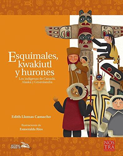 Esquimales, Kwakiutl y Hurones Format: Paperback: Llamas Camacho, Edith