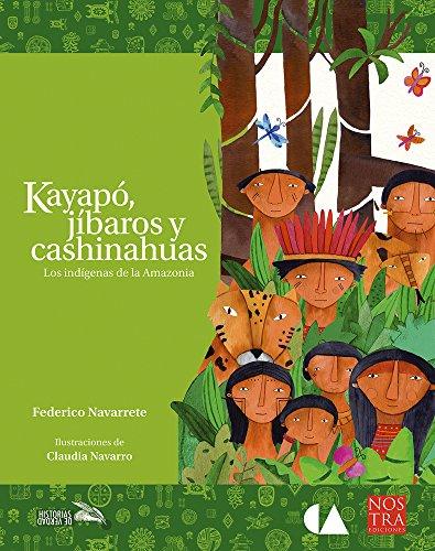 KAYAPO JIBAROS Y CASHINAHUAS. LOS INDIGENAS DE: Navarrete, Federico