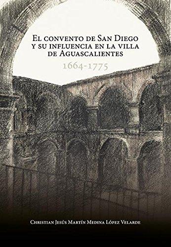 9786078285990: El convento de san diego y su influencia en la villa de Aguascalientes
