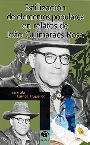 9786078289875: ESTILIZACION DE ELEMENTOS POPULARES EN RELATOS DE JOAO GUIMARAES ROSA