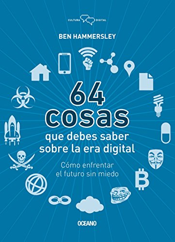 9786078303243: 64 cosas que debes saber sobre la era digital (Cultura Digital) (Spanish Edition)