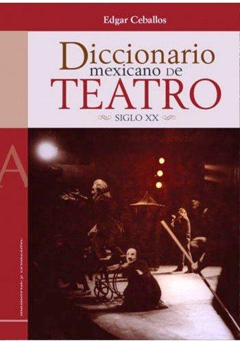 9786078309085: Diccionario Mexicano De Teatro Siglo Xx