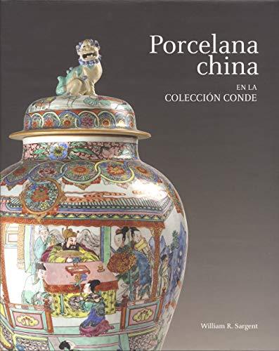 PORCELANA CHINA EN LA COLECCION CONDE: William R. Sargent, María Bonta de la Pezuela