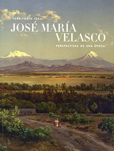 9786078310067: TERRITORIO IDEAL. JOSE MARIA VELASCO. PERSPECTIVAS DE UNA EPOCA