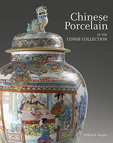 Chinese Porcelain in the Conde Collection (Hardcover): William Sargent