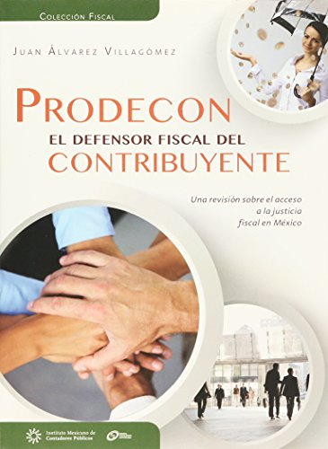 Prodecon. El defensor fiscal del contribuyente: Villagómez, Juan Álvarez