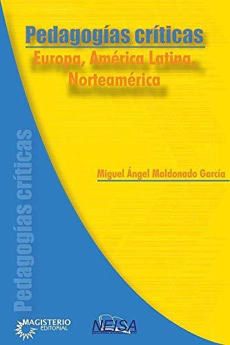 9786078345861: PEDAGOGIAS CRITICAS. EUROPA AMERICA LATINA NORTEAMERICA