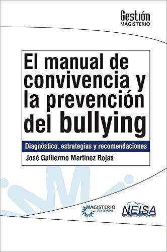 9786078345946: MANUAL DE CONVIVENCIA Y LA PREVENCION DEL BULLYING, EL. DIAGNOSTICO ESTRATEGIAS Y RECOMENDACIONES