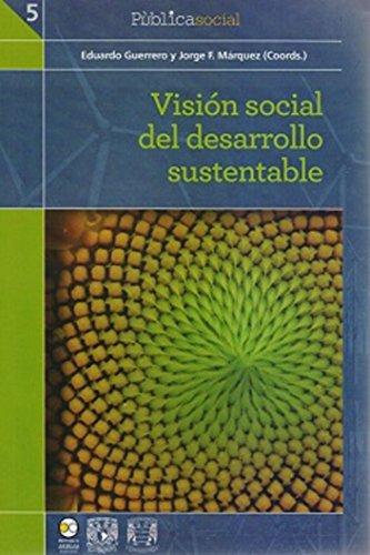 VISIÓN SOCIAL DEL DESARROLLO SUSTENTABLE: EDUARDO GUERRERO Y