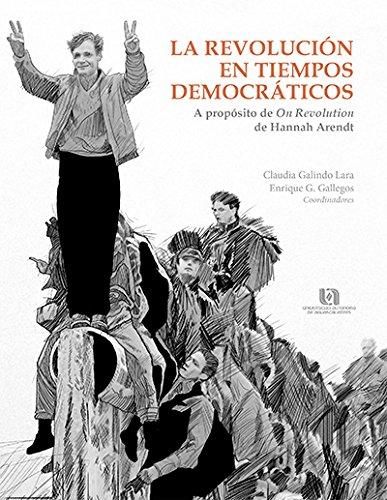 9786078359578: LA REVOLUCION EN TIEMPOS DEMOCRATICOS A PROPOSITO DE ON REVOLUTION DE HANNAH ARENDT (2015) CCSH