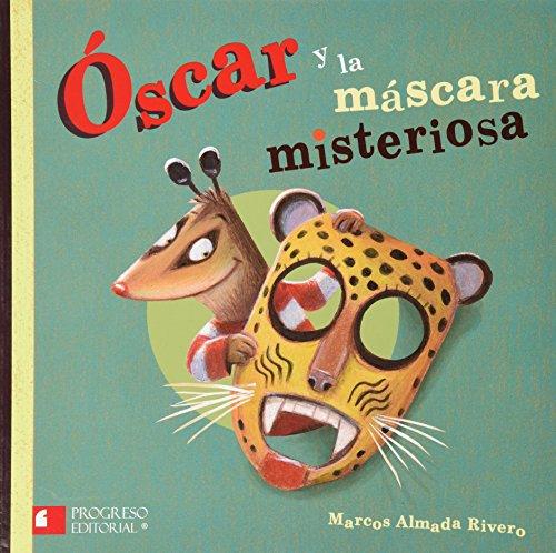 OSCAR Y LA MASCARA MISTERIOSA: ALMADA RIVERO, MARCOS