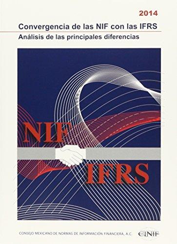 9786078384099: Convergencia de las NIF con las IFRS. Análisis de las principales diferencias.