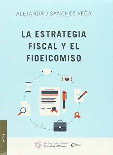9786078384235: Estrategia fiscal y el fideicomiso. La