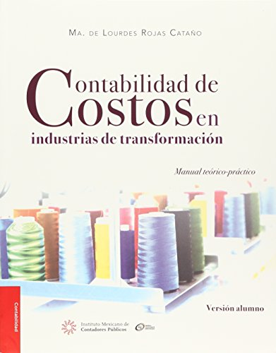 9786078384297: CONTABILIDAD DE COSTOS EN INDUSTRIAS DE TRANSFORMACION. VERSION ALUMNO / 2 ED.
