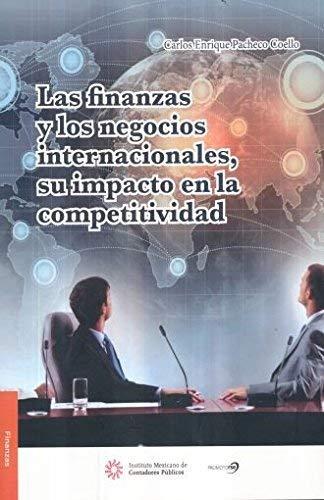 9786078384914: Finanzas y los negocios internacionales, su impacto en la competitividad. Las