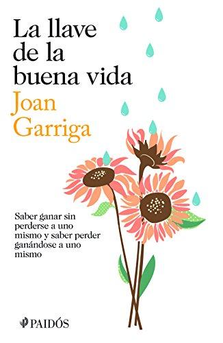 9786078406197: La llave de la buena vida: Saber ganar sin perderse a uno mismo y saber peder ganandose a uno mismo (Spanish Edition)