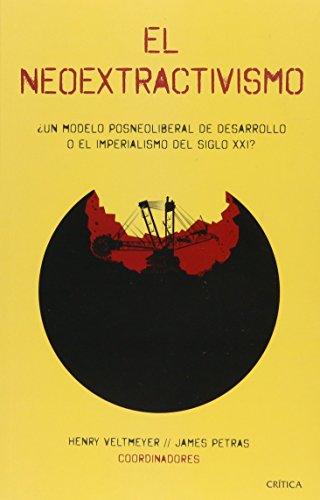 9786078406692: El neoextractivismo: un modelo posneoliberal de desarrollo o el imperialismo del siglo XXI? (Spanish Edition)