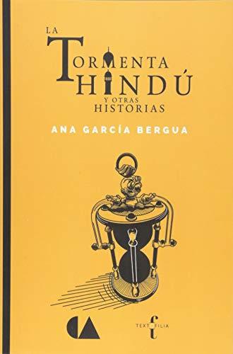 La tormenta hindu: (y otras historias) (Spanish: Ana Garcia Bergua
