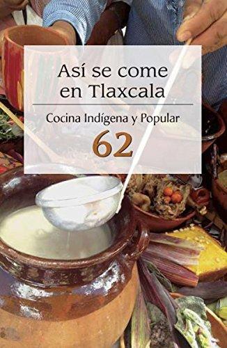 9786078423606: ASI SE COME EN TLAXCALA COCINA INDIGENA Y POPULAR 62