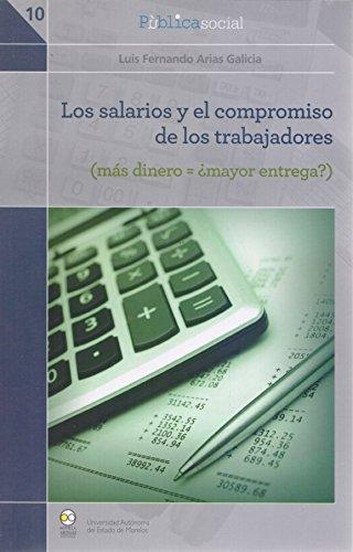 Salarios Y El Compromiso De Los Trabajadores,: ARIAS GALICIA, LUIS