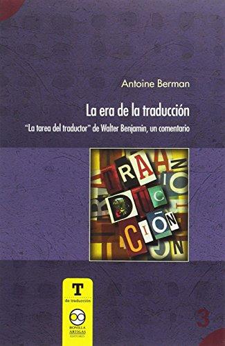 """ERA DE LA TRADUCCIÓN, LA: """"LA TAREA: BERMAN, ANTOINE"""