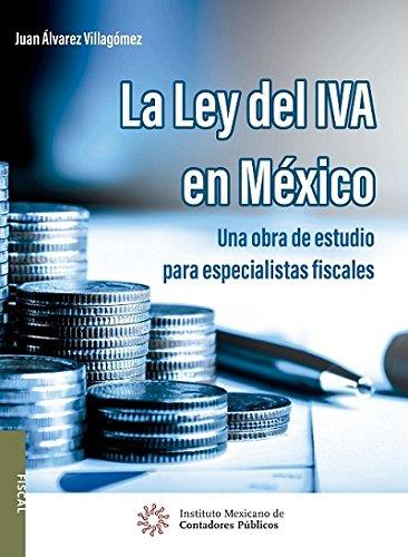 Ley del IVA en México. Una Obra: Villagomez, Juan Alvarez