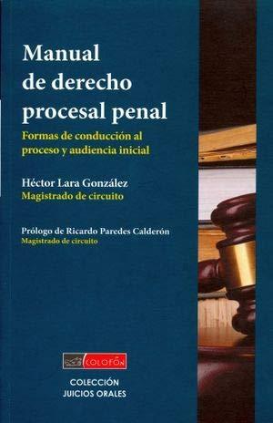 MANUAL DE DERECHO PROCESAL PENAL: LARA GONZALEZ, HECTOR