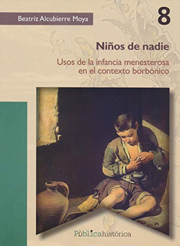 Niños de nadie. Usos de la infancia: Moya, Beatriz Alcubierre