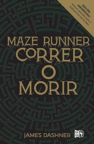 CORRER O MORIR. MAZE RUNNER / PD.: Dashner, James