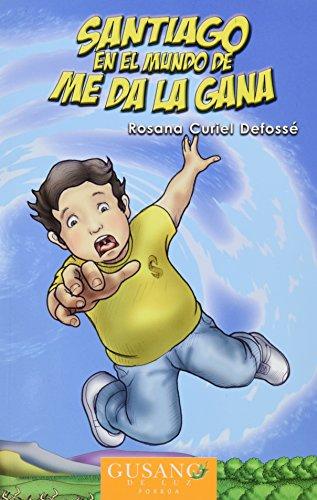 9786079000042: Santiago en el mundo de me da la gana (Spanish Edition)