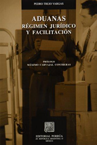 9786079000073: ADUANAS REGIMEN JURIDICO Y FACILITACION