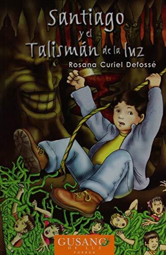 9786079000325: Santiago Y El Talisman De La Luz (Spanish Edition)