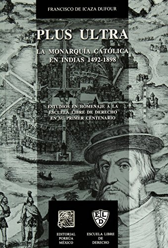 9786079000615: plus ultra la monarquia catolica en indias 1492-1898