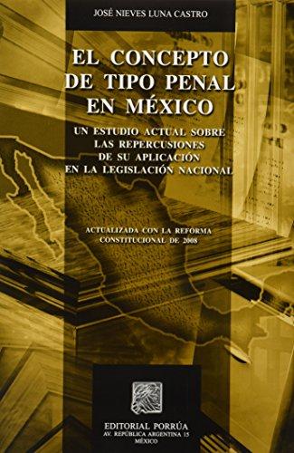 9786079000738: CONCEPTO DE TIPO PENAL EN MEXICO, EL