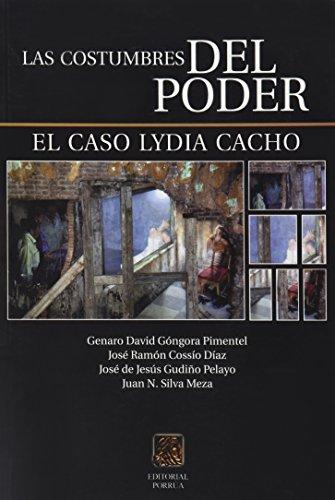 9786079001063: COSTUMBRES DEL PODER EL CASO LYDIA CACHO, LAS