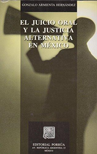 9786079001360: JUICIO ORAL Y LA JUSTICIA ALTERNATIVA EN MEXICO, EL