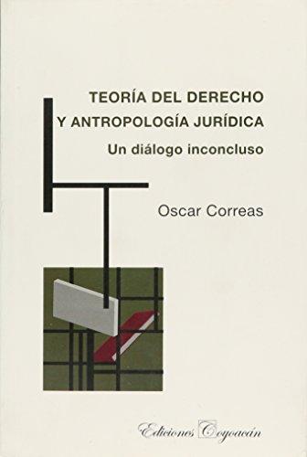 9786079014025: Teoria del Derecho y Antropologia Juridica: Un Dialogo Inconcluso