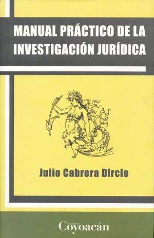 9786079014438: MANUAL PRÁCTICO DE LA INVESTIGACIÓN JURÍDICA
