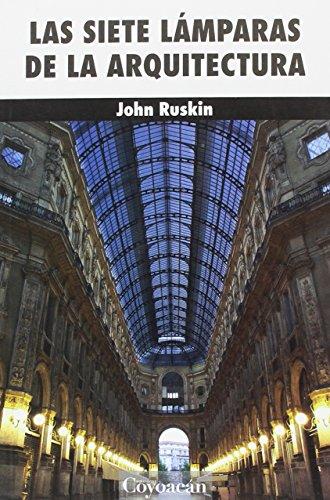 Las siete lamparas de la arquitectura: John Ruskin