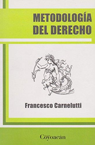 METODOLOGÍA DEL DERECHO: Carnelutti, Francesco